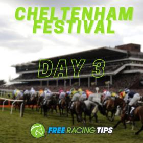 Cheltenham Day 3 Tips