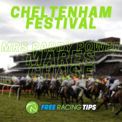 Mrs Paddy Power Mares Chase tips